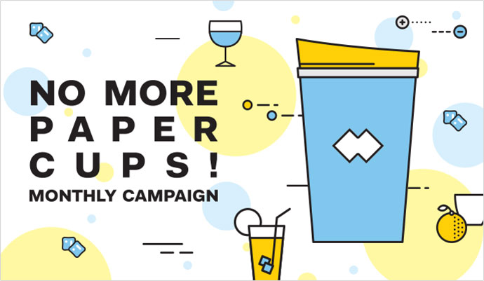 NO MORE PAPER CUPS! MONTHLY CAMPAIGN